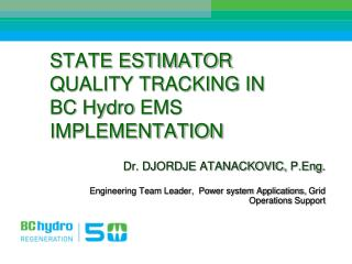 STATE ESTIMATOR QUALITY TRACKING IN  BC Hydro  EMS IMPLEMENTATION