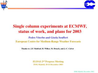 Single column experiments at ECMWF, status of work, and plans for 2003