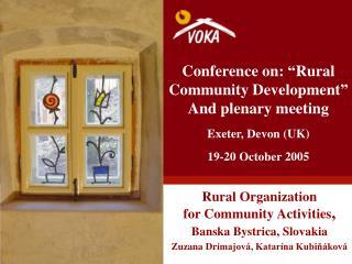 Rural  O rganization  for  C ommunity  A ctivities , Banska Bystrica, Slovakia