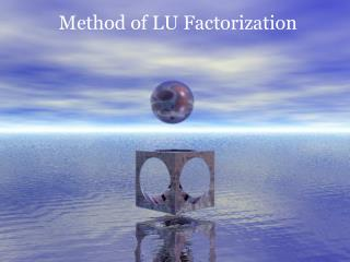 Method of LU Factorization