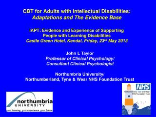 John L Taylor Professor of Clinical Psychology/  Consultant Clinical Psychologist