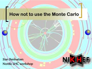 How not to use the Monte Carlo