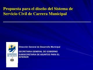 Dirección General de Desarrollo Municipal SECRETARIA GENERAL DE GOBIERNO