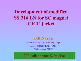 Development of modified  SS 316 LN for SC magnet CICC jacket