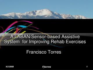 A LABAN/Sensor-based Assistive System  for Improving Rehab Exercises