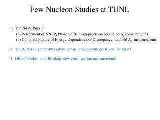 Few Nucleon Studies at TUNL