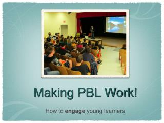 Making PBL Work!