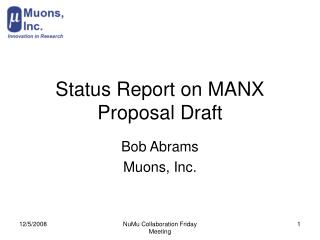 Status Report on MANX Proposal Draft