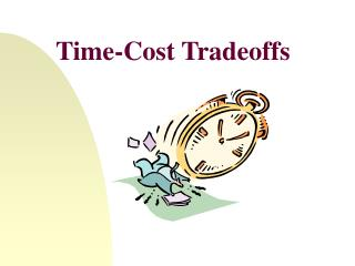 Time-Cost Tradeoffs