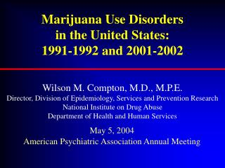 Marijuana Use Disorders  in the United States:   1991-1992 and 2001-2002
