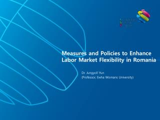 Measures and Policies to Enhance Labor Market Flexibility in Romania