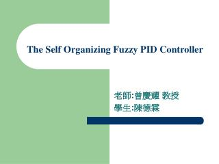 The Self Organizing Fuzzy PID Controller