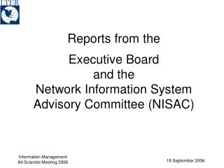 Reports from the    Executive Board  and the  Network Information System Advisory Committee NISAC