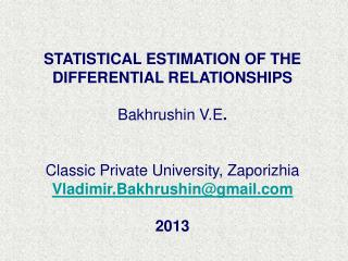 STATISTICAL ESTIMATION OF THE DIFFERENTIAL RELATIONSHIPS  Bakhrushin V.E .
