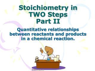 Stoichiometry in TWO Steps Part II