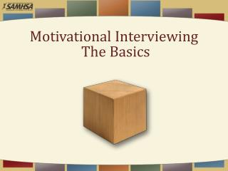 Motivational Interviewing  The Basics