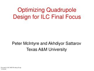 Optimizing Quadrupole Design for ILC Final Focus