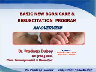 Dr.  Pradeep Dubey                  MD ( Ped .), DCH. Cons. Developmental  &  Neuro Ped .