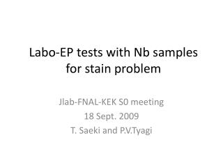 Labo-EP tests with Nb samples  for stain problem