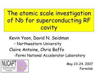 The atomic scale investigation of Nb for superconducting RF cavity