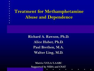 Treatment for Methamphetamine Abuse and Dependence
