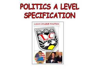 POLITICS A LEVEL  SPECIFICATION