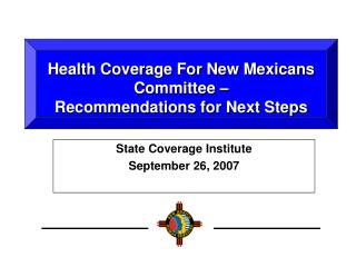 Health Coverage For New Mexicans Committee –  Recommendations for Next Steps