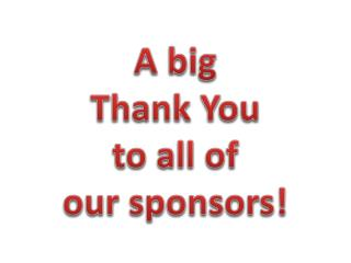A big Thank You to all of our sponsors!