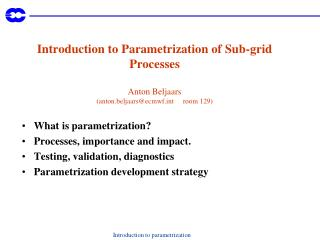 What is parametrization?  Processes, importance and impact. Testing, validation, diagnostics