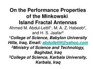 On the Performance Properties of the Minkowski  Island Fractal Antennas