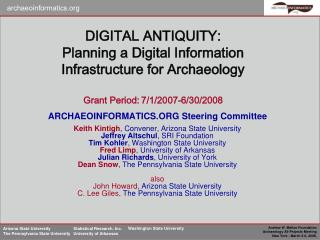 DIGITAL ANTIQUITY:  Planning a Digital Information Infrastructure for Archaeology   Grant Period: 7