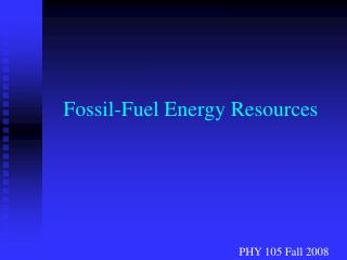 Fossil-Fuel Energy Resources