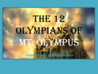 The 12 Olympians of  Mt. Olympus