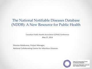 The National Notifiable Diseases Database (NDDB): A New Resource for Public Health