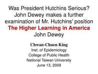 Chwan-Chuen King Inst. of Epidemiology College of Public Health National Taiwan University