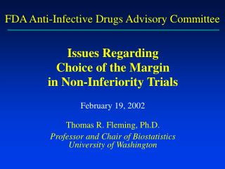 Issues Regarding Choice of the Margin in Non-Inferiority Trials February 19, 2002