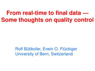 From real-time to final data � Some thoughts on quality control