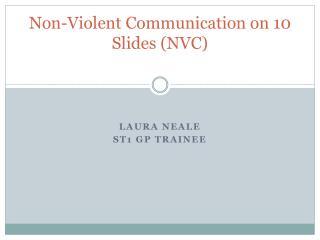 Non-Violent  Communication  o n  10 Slides (NVC)