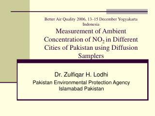 Dr. Zulfiqar H. Lodhi Pakistan Environmental Protection Agency Islamabad Pakistan