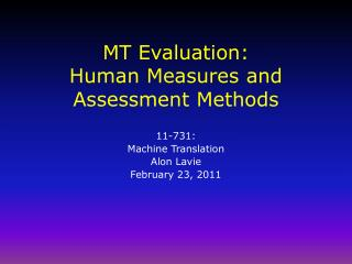 MT Evaluation: Human Measures and Assessment Methods