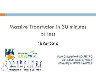 Massive Transfusion in 30 minutes or less
