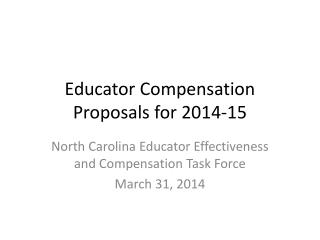 Educator Compensation Proposals for 2014-15