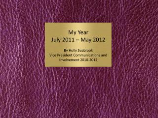 My Year July 2011 � May 2012 By Holly Seabrook