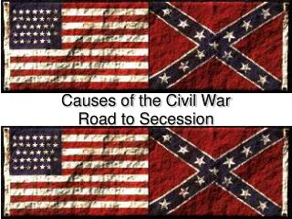 Causes of the Civil War Road to Secession