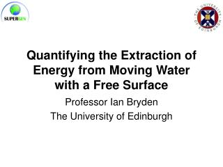 Quantifying the Extraction of Energy from Moving Water with a Free Surface