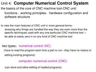 Unit 4:   Computer Numerical Control System the basics of the core of CNC machine tool-CNC unit: