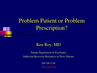 Problem Patient or Problem Prescription?