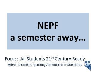 NEPF  a semester away…