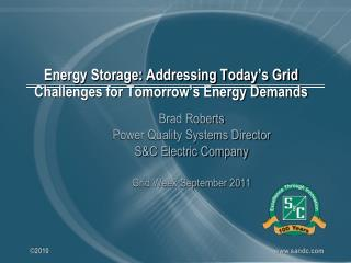 Energy Storage: Addressing Today�s Grid Challenges for Tomorrow�s Energy Demands