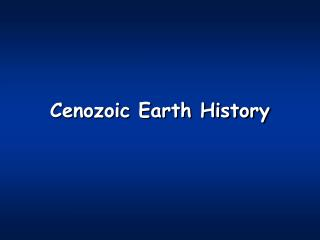 Cenozoic Earth History